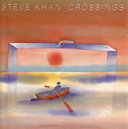 CROSSINGS - Steve Khan