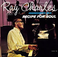 RECIPE FOR SOUL Ray Charles